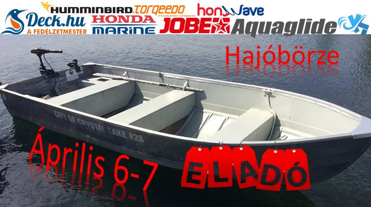 Április 6-7 közt megrendezzük Magyarország 1. Hajóbörzéjét, ahol találkoznak az elképzelések ;) ! Vitorlás, motoros, csónak, kajak, kenu, vizisport eszközök, felszerelés, műszerek, horgászfelszerelések egy helyen! Használt hajókiállítás Budapesten!