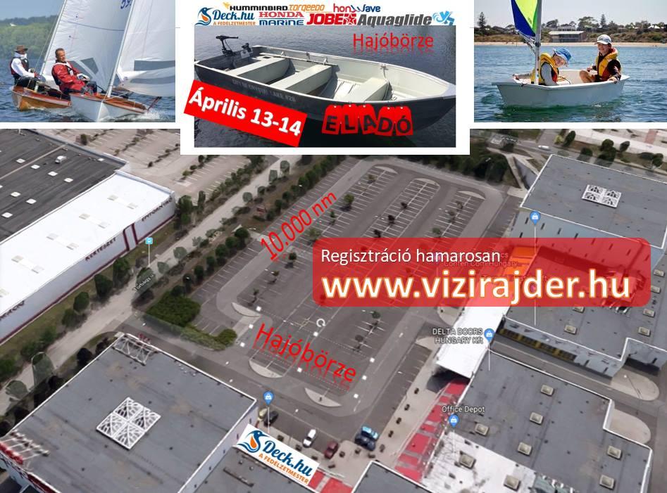 Április 13-14 közt megrendezzük Magyarország 1. Hajóbörzéjét, ahol találkoznak az elképzelések ;) ! Vitorlás, motoros, csónak, kajak, kenu, vizisport eszközök, felszerelés, műszerek, horgászfelszerelések egy helyen! Használt hajókiállítás Budapesten!